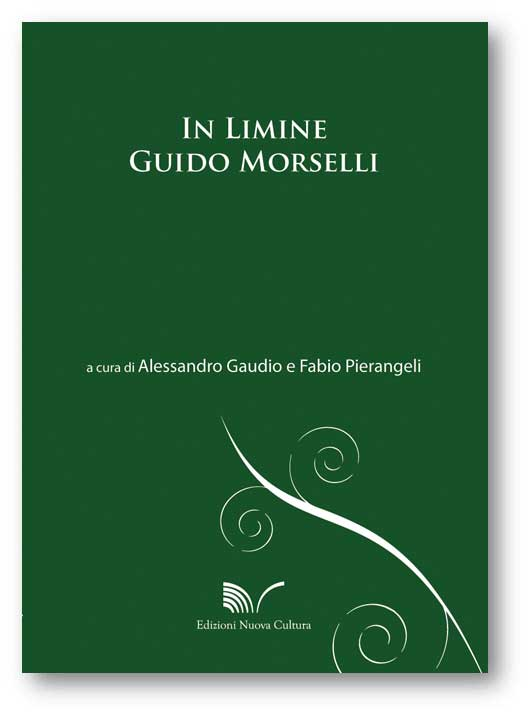 In limine  numero speciale per Guido Morselli, a cura di Alessandro Gaudio e Fabio Pierangeli